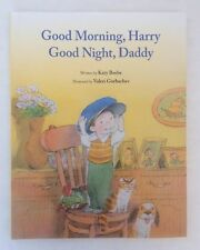 Good Morning, Harry - Good Night, Daddy by Katy Beebe (2018, Hardcover)