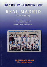 European Clubs in the Champions League - Real Madrid 1955-2016 - Statistics book