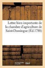 Lettre Bien Importante de la Chambre d'Agriculture de Saint-Domingue,...
