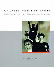 Charles and Ray Eames: Designers of the Twentieth Century by Pat Kirkham...