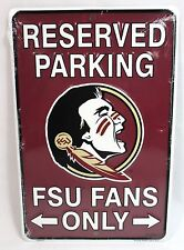 Reserved Parking FSU Fans Only Metal Sign Florida State Seminoles Go Noles NCAA