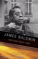 The Fire Next Time Paperback by James Baldwin