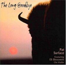 Long Goodbye by Pat Surface (CD, Jan-2005, Spiritwood Music) (cd7166)