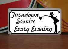 TURNDOWN SERVICE Metal Sign 4 Hotel Motel Airport Cosplay Clubware Movie Props