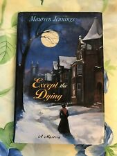 Maureen Jennings EXCEPT THE DYING St Martins 1st 1997 First Murdoch Mystery