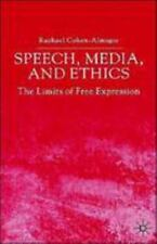 Speech, Media and Ethics: The Limits of Free Expression: Critical Stud-ExLibrary