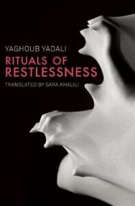 Rituals of Restlessness by Yaghoub Yadali (2016, Trade Paperback)