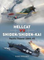 Hellcat Vs Shiden/Shiden-Kai : Pacific Theater 1944-45, Paperback by Holmes, ...