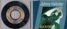 MAXI CD SINGLE 3 TITRES JOHNNY HALLYDAY QUE JE T'AIME Philips – 864 575-2 DE 19