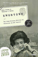 Smogtown: The Lung-Burning History of Pollution in Los Angeles by Chip Jacobs...