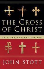 The Cross of Christ by John Stott (2006, Hardcover, Special)