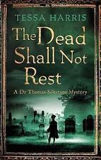 The Dead Shall Not Rest by Tessa Harris Paperback 2015 Dr Thomas Silkstone Myste