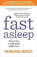 Fast Asleep: How to get a really good ni by Dr Michael Mosley New Paperback Book