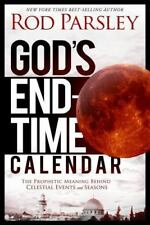 God's End-Time Calendar: The Prophetic Meaning Behind Celestial Events and Seas