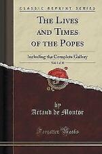 The Lives and Times of the Popes, Vol. 1 of 10 von Artaud De Montor (2015, Taschenbuch)