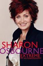 Sharon Osbourne Extreme : My Autobiography by Sharon Osbourne (2006, Hardcover)