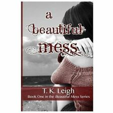 A Beautiful Mess (Volume 1), Leigh, T. K., New Book