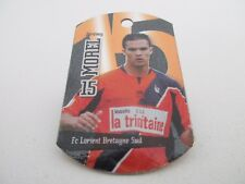 METAL TAGS Football LIGUE 1 France 2008 #77 - Jérémy Morel FC Lorient