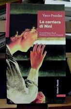 Vasco Pratolini LA CARRIERA DI NINI' / Editori Riuniti 1997 - prima edizione