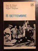 8 settembre - Enzo De Bernart; Luigi Squarzina; Ruggero Zangrandi
