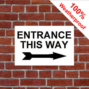 Entrance this way with a right facing arrow sign 5121BKW other colours available