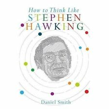 How to Think Like Stephen Hawking by Daniel Smith (Paperback, 2016)