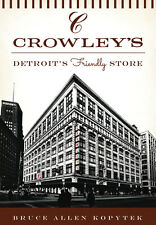Crowley's: Detroit's Friendly Store [Landmarks] [MI] [The History Press]