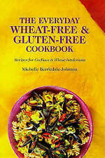 The Everyday Wheat-free and Gluten-free Cookbook, Berriedale-Johnson, Michelle,