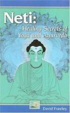 NEW - Neti: Healing Secrets of Yoga and Ayurveda by Frawley, David