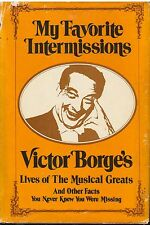 MY FAVORITE INTERMISSIONS Victor Borge's 1971 HC lives of the musical greats M1