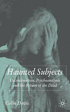 Haunted Subjects: Deconstruction, Psychoanalysis and the Return of the-ExLibrary