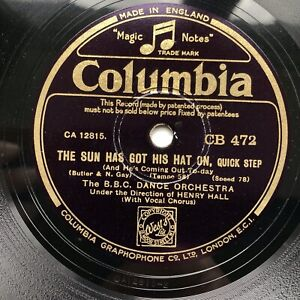 HENRY HALL & THE BBC DANCE ORCH - 'THE SUN HAS GOT HIS HAT ON' COLUMBIA 78 E+!