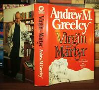 Greeley, Andrew M.  VIRGIN AND MARTYR  1st Edition 1st Printing