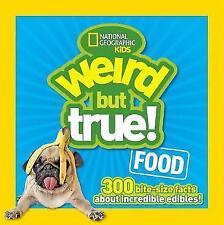 Weird But True! Food: 300 Bite-size Facts About Incredible Edibles (Weird But Tr