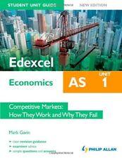 Edexcel AS Economics Student Unit Guide, unit 1: Competitive Markets: How They,