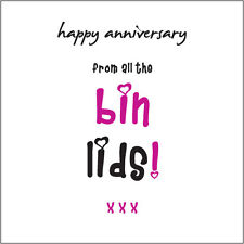 """""""Happy Anniversary from the all the Bin Lids!"""" (Kids) Card Cockney rhyming slang"""