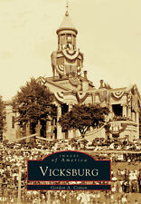 Vicksburg [Images of America] [MS] [Arcadia Publishing]