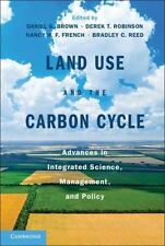 Land Use and the Carbon Cycle : Science and Applications in Human-Environment...