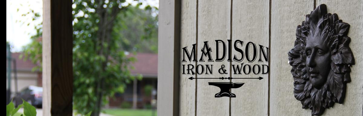 Madison Iron and Wood