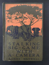 Stalking Big Game With A Camera, Marius Maxwell-1924-1st Amer. Ed.Vtg. H/C  Book