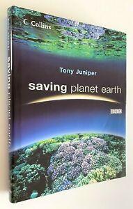 Saving Planet Earth (Hardcover, 2007) BBC Accredited Tony Juniper & Dust Jacket