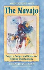 Meditations with the Navajo : Prayers, Songs, and Stories of Healing and...