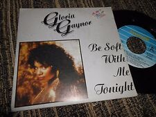 "GLORIA GAYNOR BE SOFT WITH ME TONIGHT/IF YOU'D ONLY BELIEVE IT 7"" 1987 SPAIN"