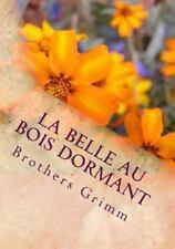 La Belle Au Bois Dormant by Brothers Grimm (2015, Paperback)