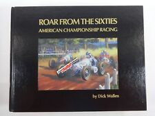 Roar From the Sixties American Championship Racing Hardcover Book By Dick Wallen