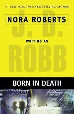 Born in Death by J.D. Robb (Nora Roberts) - Dallas HC