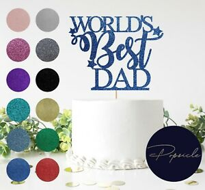 World BEST Dad Fathers day Glitter Cake Topper