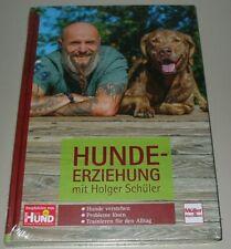 Ratgeber Holger Schüler Hund Erziehung Hunderziehung Verstehen Lösen Trainieren!