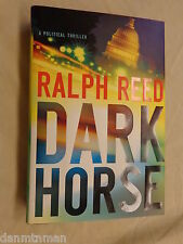 Dark Horse A Political Thriller by Ralph Reed (2008, Hardcover) First Edition