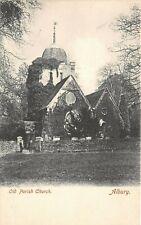 POSTCARD  SURREY   ALBURY   OLD  PARISH  CHURCH